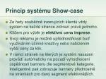 princip syst mu show case