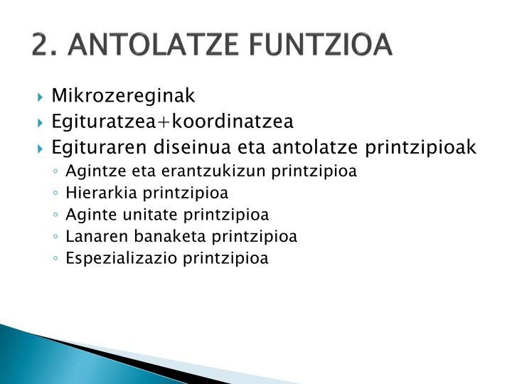 2. ANTOLATZE FUNTZIOA