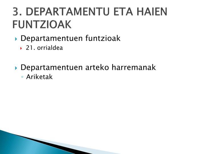 3. DEPARTAMENTU ETA HAIEN FUNTZIOAK