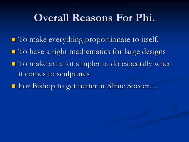 Overall Reasons For Phi.