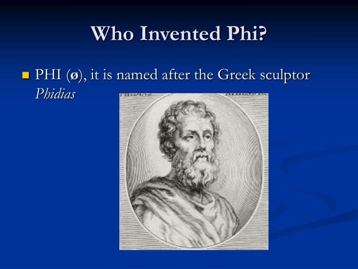 Who invented phi