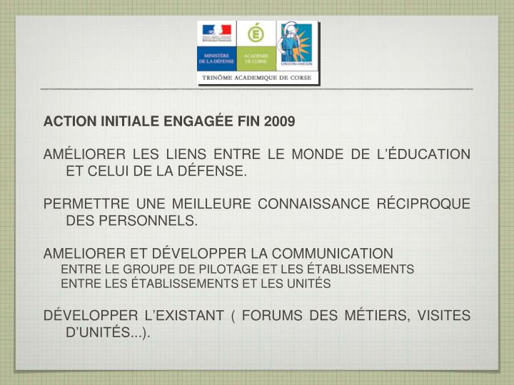 ACTION INITIALE ENGAGÉE FIN 2009