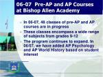 06 07 pre ap and ap courses at bishop allen academy