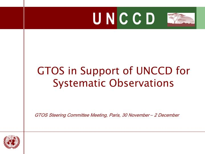 Gtos in support of unccd for systematic observations