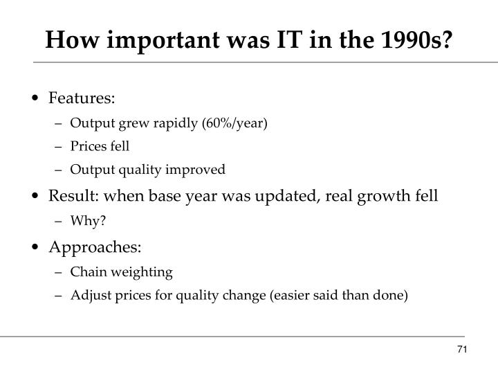 How important was IT in the 1990s?