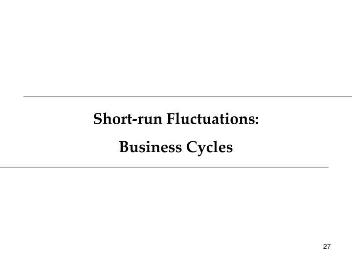 Short-run Fluctuations: