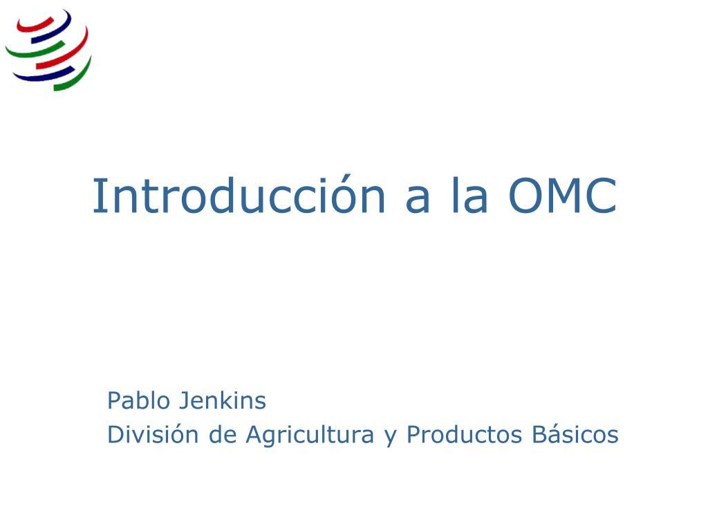 Ppt Introducción A La Omc Powerpoint Presentation Free