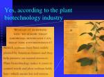 yes according to the plant biotechnology industry