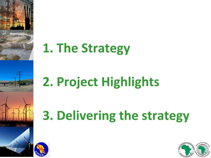 1 the strategy 2 project highlights 3 delivering the strategy