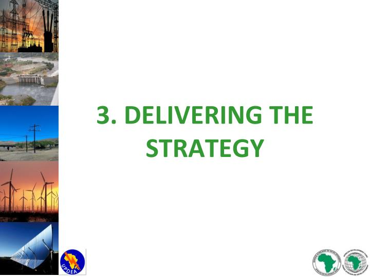 3. DELIVERING THE STRATEGY