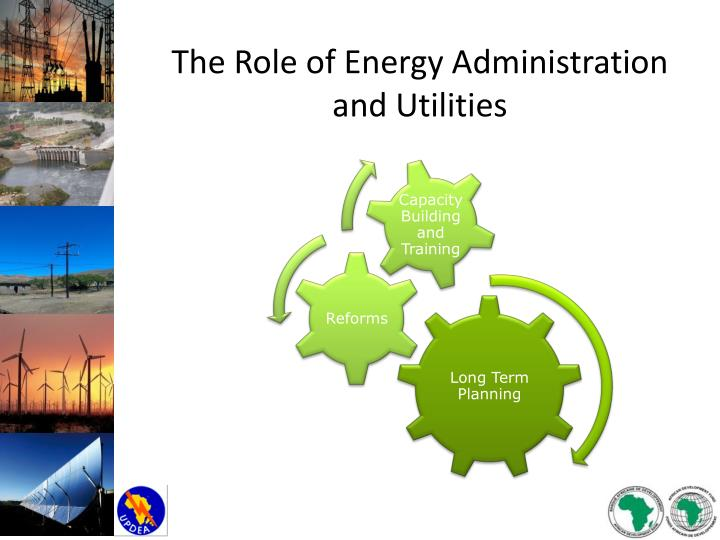 The Role of Energy Administration and Utilities
