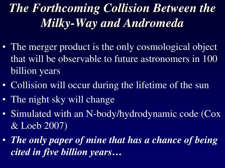 The Forthcoming Collision Between the Milky-Way and Andromeda