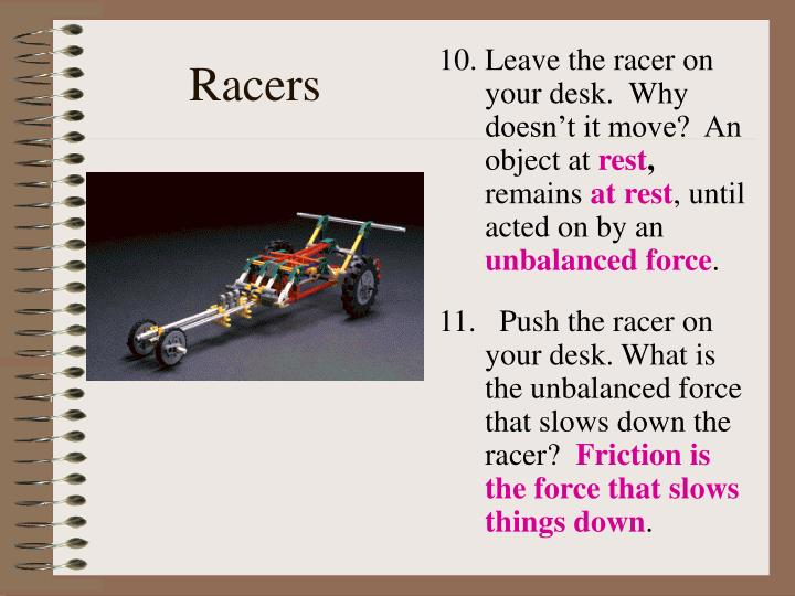 Leave the racer on your desk.  Why doesn't it move?  An object at