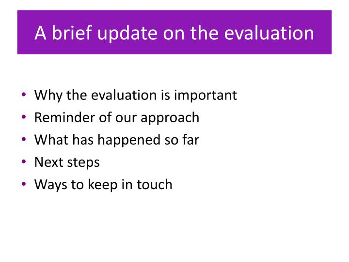 A brief update on the evaluation