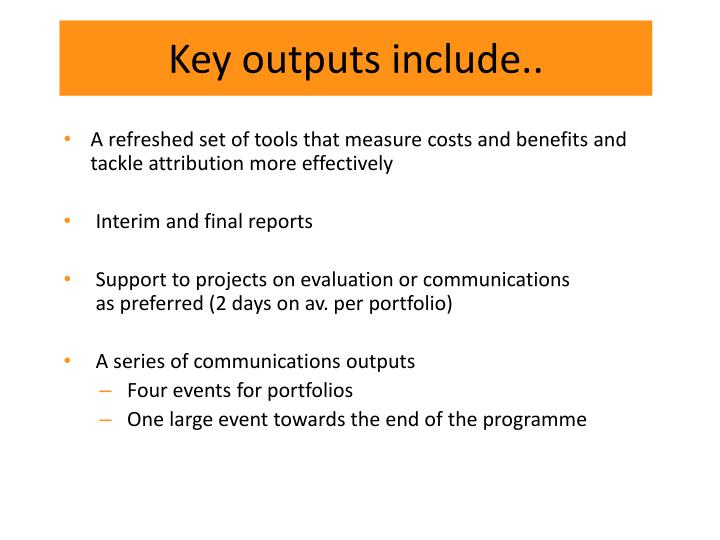 Key outputs include..