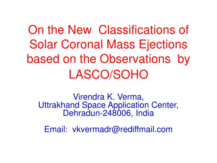 on the new classifications of solar coronal mass ejections based on the observations by lasco soho n.