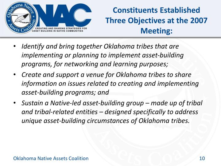Constituents Established Three Objectives at the 2007 Meeting: