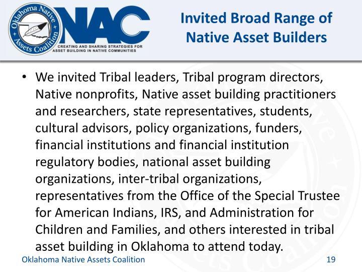 Invited Broad Range of Native Asset Builders