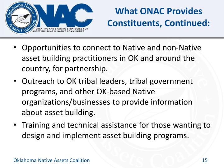 What ONAC Provides Constituents, Continued: