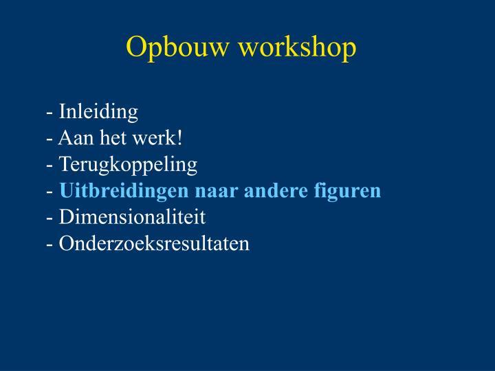 Opbouw workshop