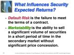 what influences security expected returns