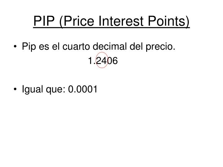 PIP (Price Interest Points)