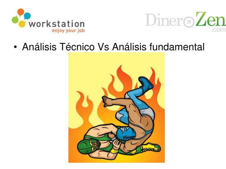 Análisis Técnico Vs Análisis fundamental