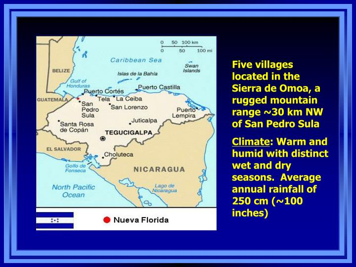 Five villages located in the Sierra de Omoa, a rugged mountain range ~30 km NW of San Pedro Sula