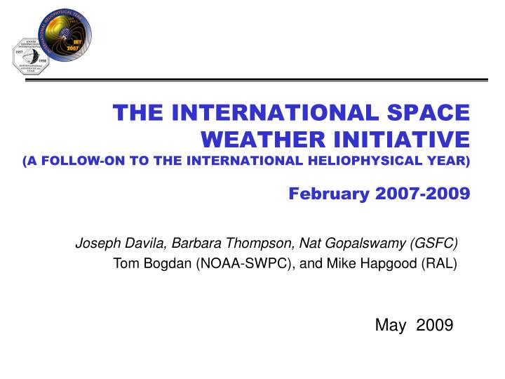 THE INTERNATIONAL SPACE WEATHER INITIATIVE