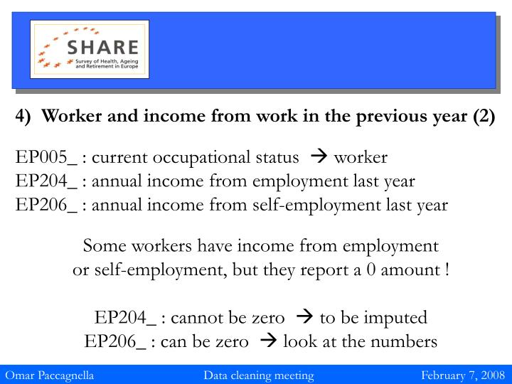 4)  Worker and income from work in the previous year (2)