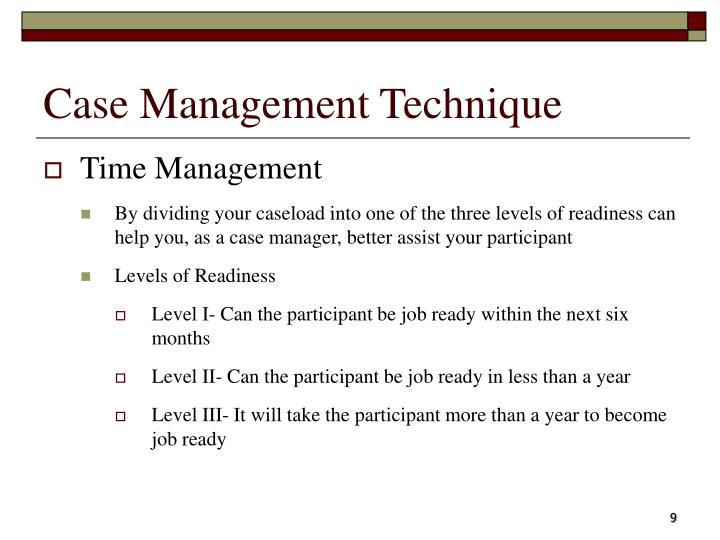 Case Management Technique