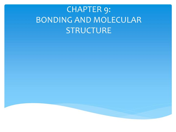 chapter 9 bonding and molecular structure n.