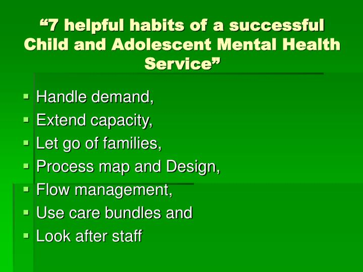 """7 helpful habits of a successful Child and Adolescent Mental Health Service"""