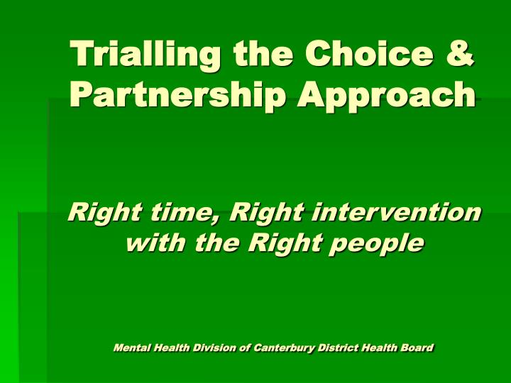 Trialling the Choice & Partnership Approach