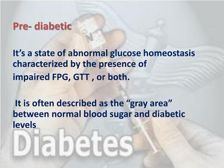Pre- diabetic