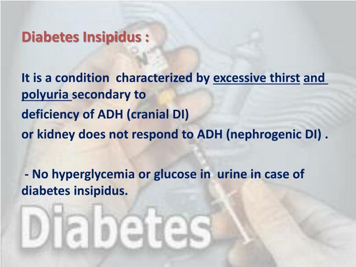 Diabetes Insipidus :
