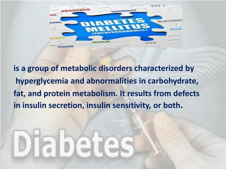 is a group of metabolic disorders characterized by