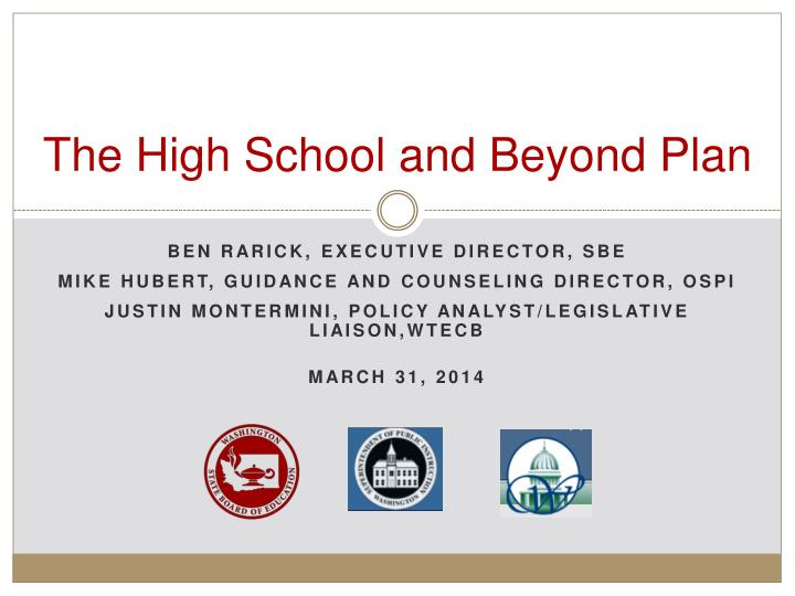 high school and beyond plan Prepared for the may 7-8, 2014 board meeting current high school and beyond plan successful practices high school and beyond plan process implementation of the high.