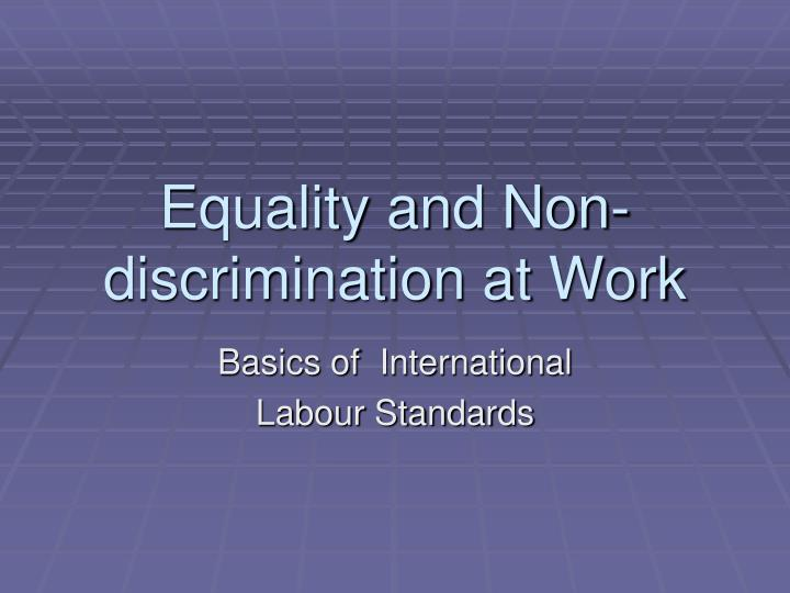 Equality and non discrimination at work