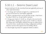 5 30 1 1 seismic dead load