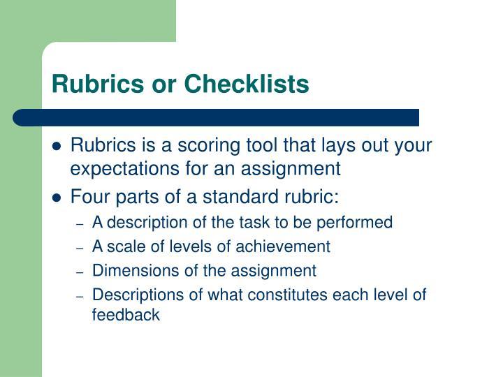 Rubrics or Checklists