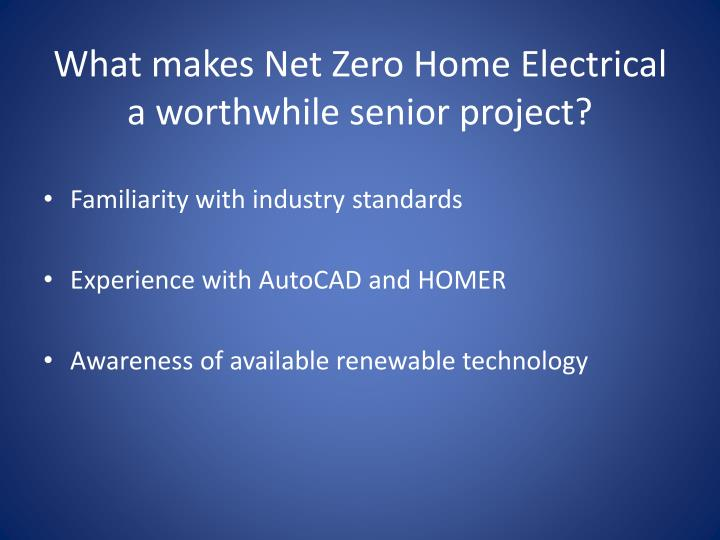 What makes Net Zero Home Electrical a worthwhile senior project?