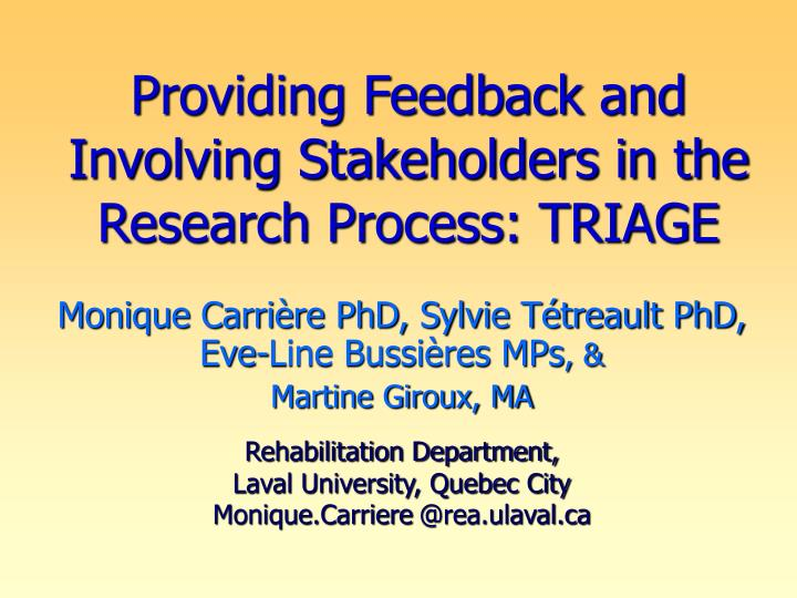providing feedback and involving stakeholders in the research process triage