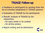 triage follow up