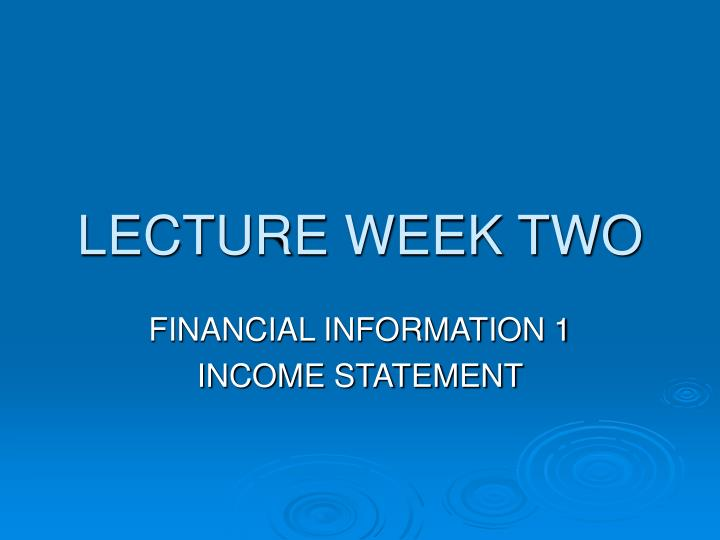 Lecture week two