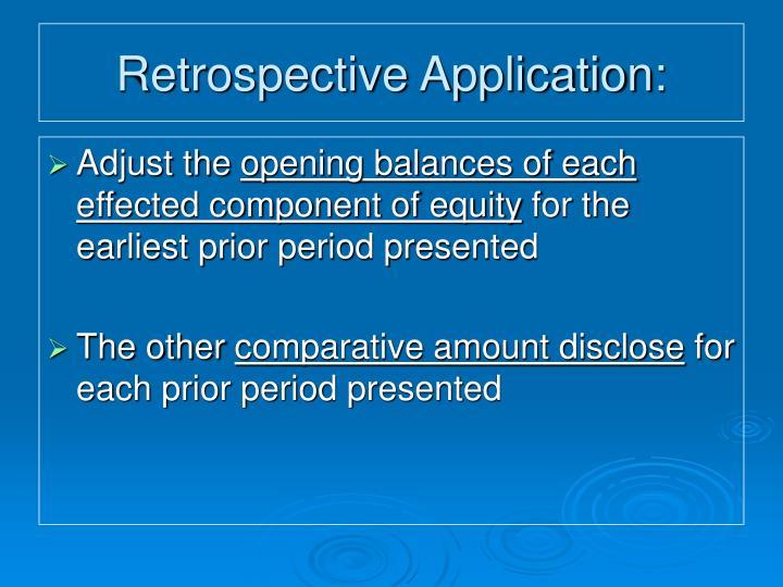 Retrospective Application: