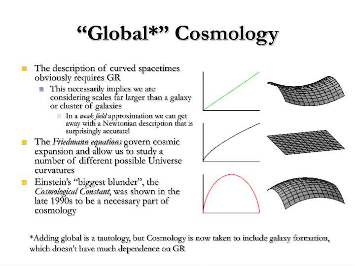 """""""Global*"""" Cosmology"""