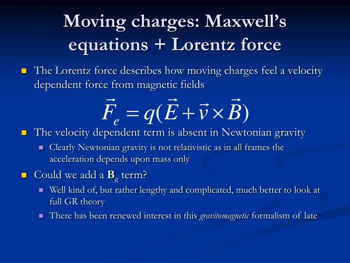 Moving charges: Maxwell's equations + Lorentz force