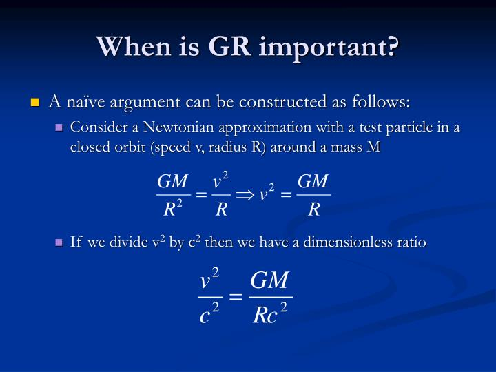 When is GR important?