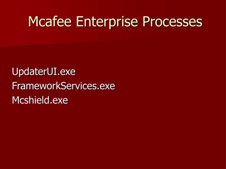 Mcafee Enterprise Processes